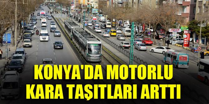 Konya'da motorlu kara taşıtları arttı