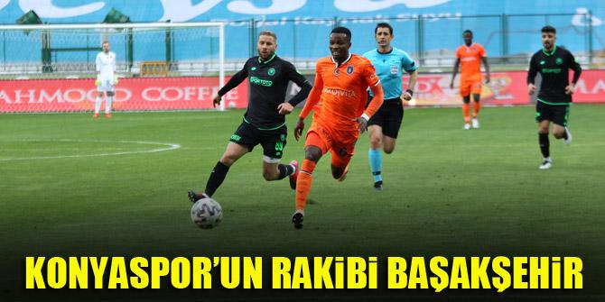 Konyaspor'un rakibi Başakşehir