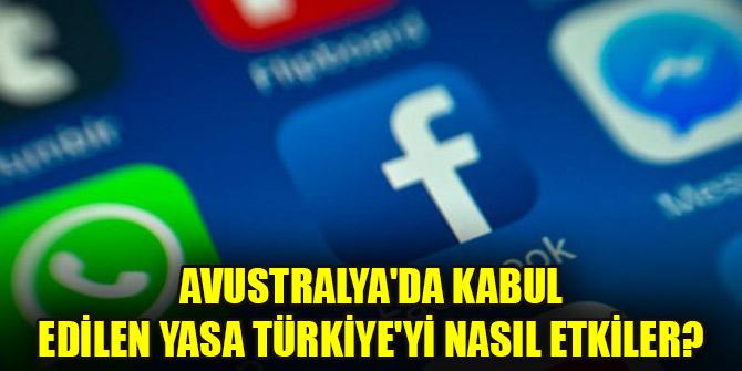 Avustralya'da kabul edilen yasa Türkiye'yi nasıl etkiler?