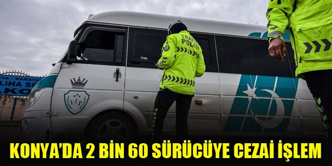 Konya'da 2 bin 60 sürücüye cezai işlem