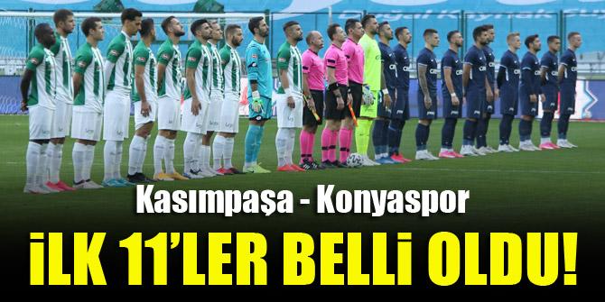 Kasımpaşa - Konyaspor   İLK 11'LER!