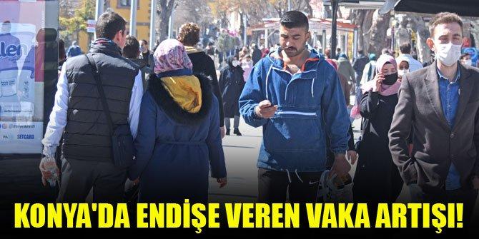 Konya'da endişe veren vaka artışı!