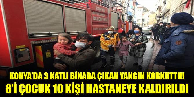 Konya'da 3 katlı binada çıkan yangın korkuttu! 8'i çocuk 10 kişi hastaneye kaldırıldı