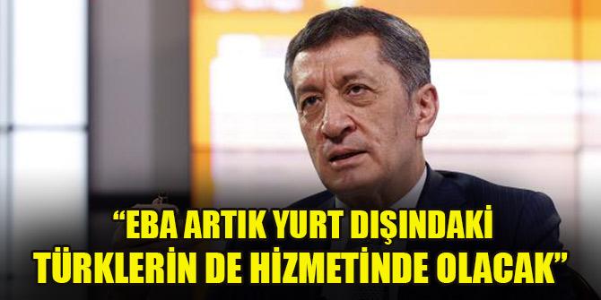 Bakan Selçuk: EBA artık yurt dışındaki Türklerin de hizmetinde olacak