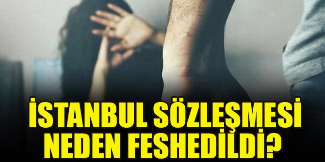 İstanbul Sözleşmesi neden feshedildi?