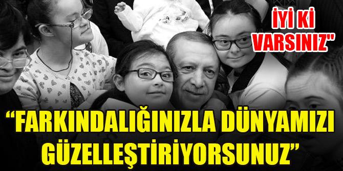 Cumhurbaşkanı Erdoğan'dan Down Sendromu Günü mesajı