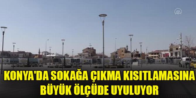 Konya'da sokağa çıkma kısıtlamasına büyük ölçüde uyuluyor