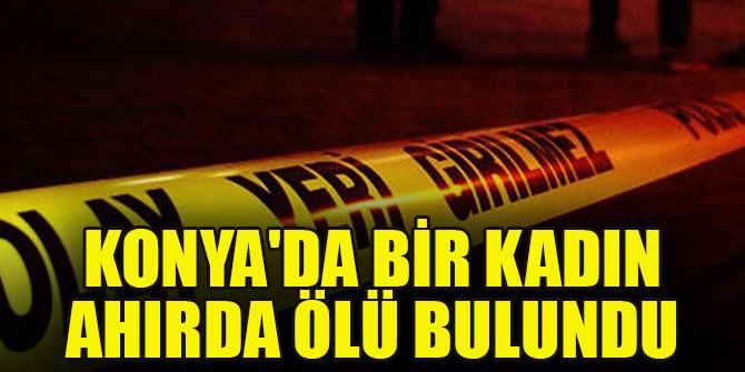Konya'da bir kadın ahırda ölü bulundu