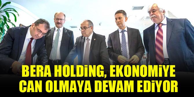 Bera Holding, ekonomiye can olmaya devam ediyor