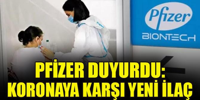 Pfizer duyurdu: Koronaya karşı yeni ilaç