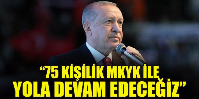 Cumhurbaşkanı Erdoğan: 75 kişilik MKYK ile yola devam edeceğiz