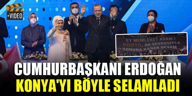 Cumhurbaşkanı Erdoğan Konya'yı böyle selamladı