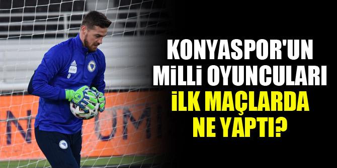 Konyaspor'un milli oyuncuları ilk maçlarda ne yaptı?