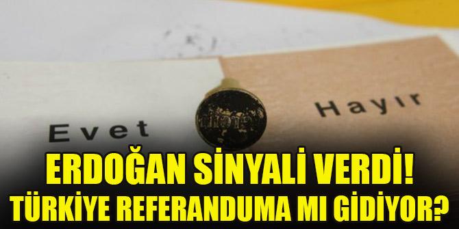 Erdoğan sinyali verdi! Türkiye referanduma mı gidiyor?