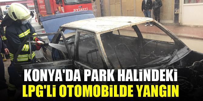 Konya'da park halindeki LPG'li otomobilde yangın