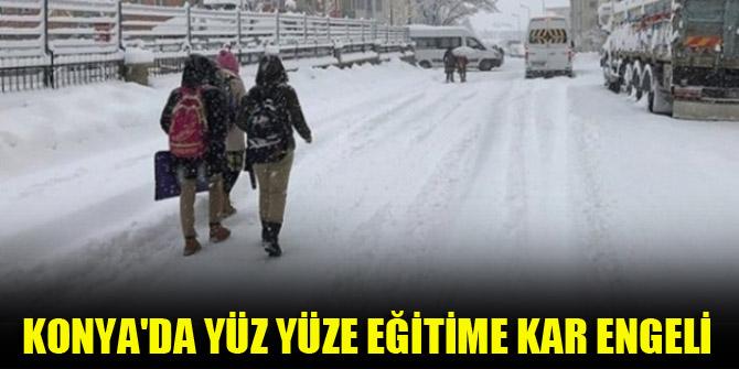Konya'da yüz yüze eğitime kar engeli