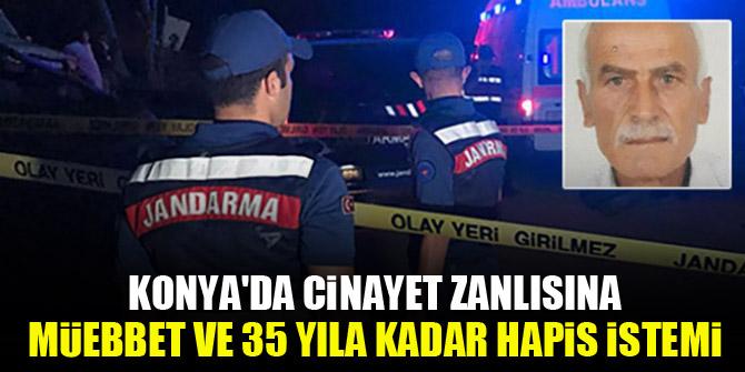 Konya'da cinayet zanlısına müebbet ve 35 yıla kadar hapis istemi