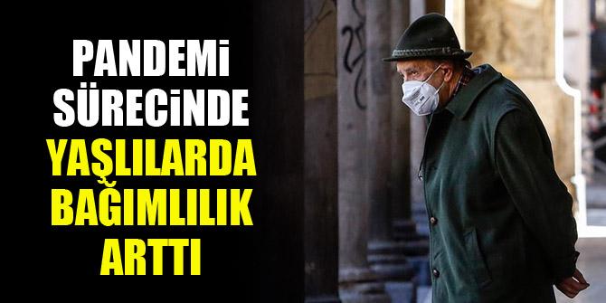 Pandemi sürecinde yaşlılarda bağımlılık arttı