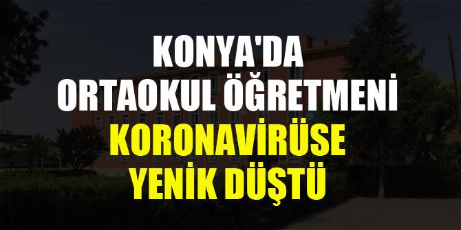 Konya'da ortaokul öğretmeni koronavirüse yenik düştü