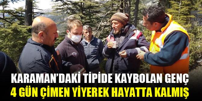 Karaman'daki tipide kaybolan genç 4 gün çimen yiyerek hayatta kalmış