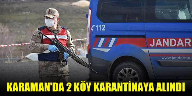 Karaman'da 2 köy karantinaya alındı