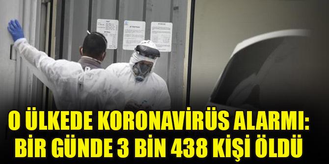 O ülkede koronavirüs alarmı: Bir günde 3 bin 438 kişi öldü