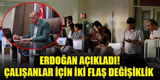 Erdoğan açıkladı! Çalışanlar için iki flaş değişiklik