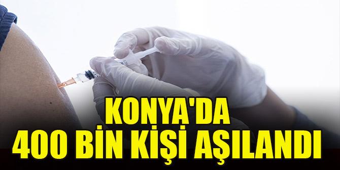 Konya'da 400 bin kişi aşılandı