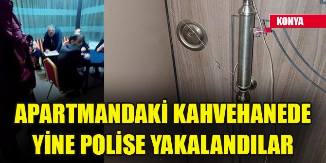 Konya'da apartmandaki kahvehanede yine polise yakalandılar