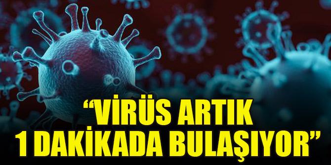 Prof. Dr. İlhan: Virüs eskiden 5 dakikada bulaşırken şimdi 1 dakikada bulaşıyor