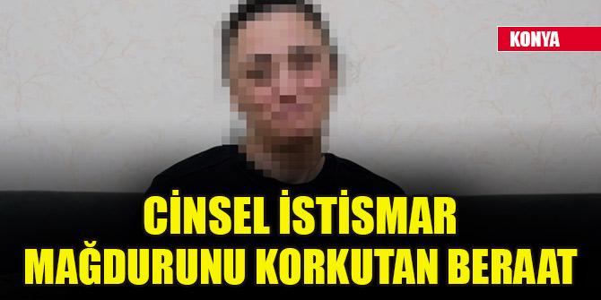 Konya'da cinsel istismar mağdurunu korkutan beraat