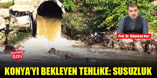 Konya'yı bekleyen tehlike: Susuzluk