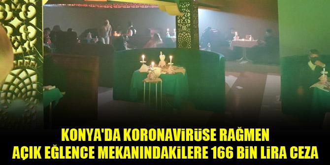 Konya'da koronavirüse rağmen açık eğlence mekanındakilere 166 bin lira ceza