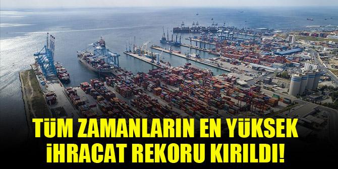 Tüm zamanların en yüksek ihracat rekoru kırıldı!