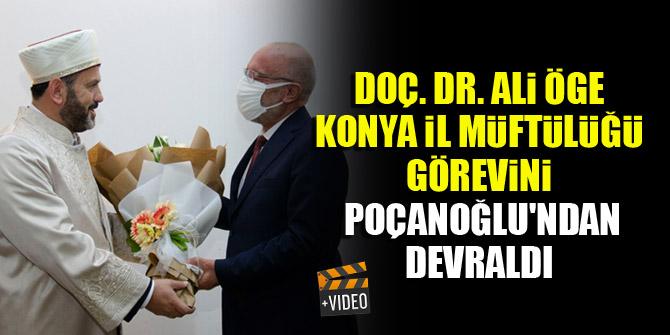 Doç. Dr. Ali Öge, Konya İl Müftülüğü görevini Ahmet Poçanoğlu'ndan devraldı