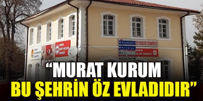 """""""Murat Kurum bu şehrin öz evladıdır"""""""