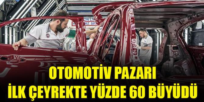 Otomotiv pazarı ilk çeyrekte yüzde 60 büyüdü