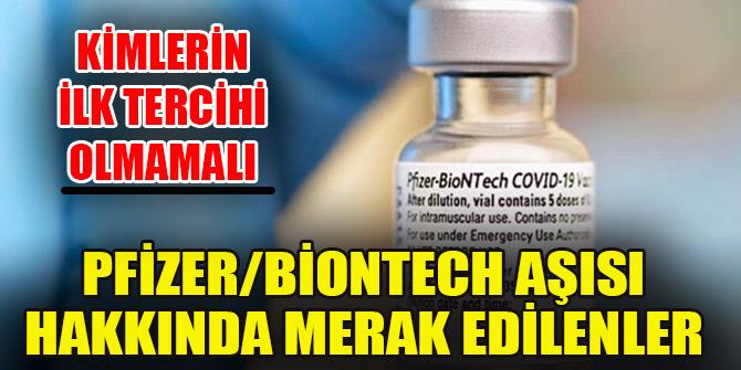Pfizer/BioNTech aşısı hakkında merak edilenler