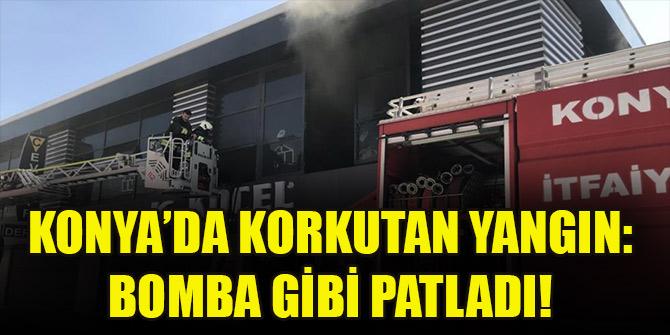 Konya'da korkutan yangın: Bomba gibi patladı!