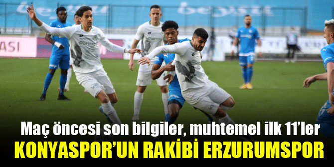 Konyaspor'un rakibi Erzurumspor
