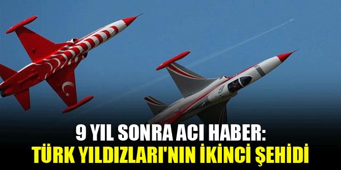 9 yıl sonra acı haber: Türk Yıldızları'nın ikinci şehidi