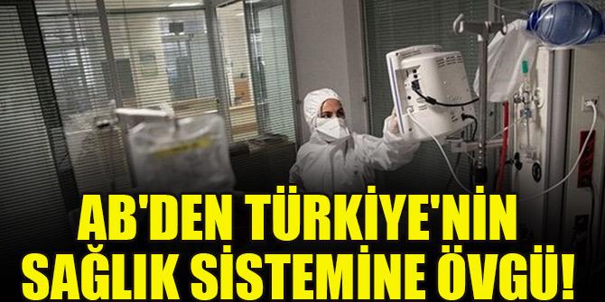 AB'den Türkiye'nin sağlık sistemine övgü! Çok etkileyici