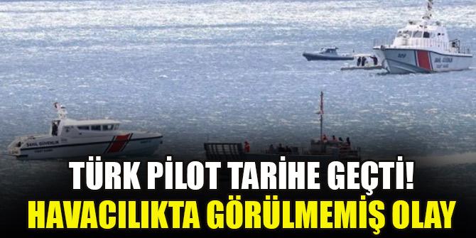Türk pilot tarihe geçti! Havacılıkta görülmemiş olay