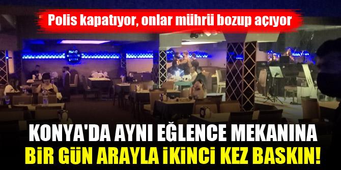 Konya'da aynı eğlence mekanına bir gün arayla ikinci kez baskın! Polis kapatıyor, onlar mührü bozup açıyor