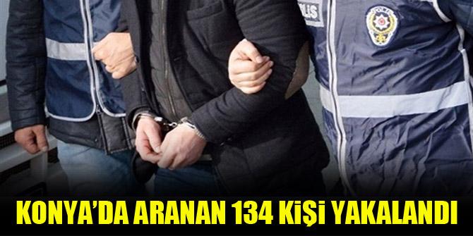 Konya'da aranan 134 kişi yakalandı