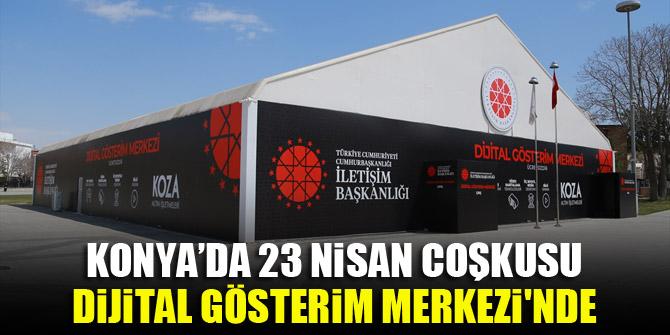 Konya'da 23 Nisan coşkusu Dijital Gösterim Merkezi'nde