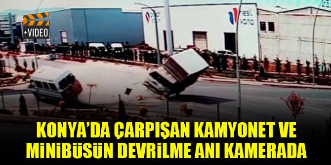 Konya'da çarpışan kamyonet ve minibüsün devrilme anı kamerada