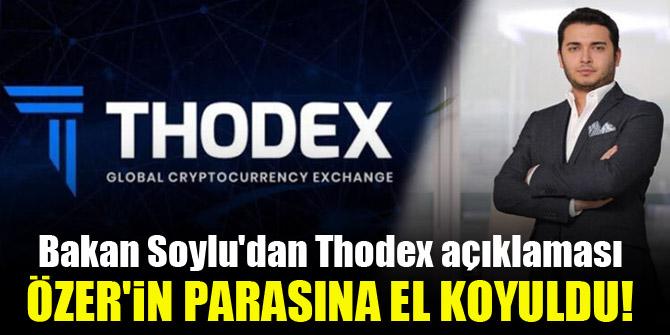 Bakan Soylu'dan Thodex açıklaması...Özer'in parasına el koyuldu!