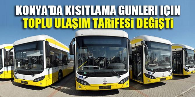 Konya'da kısıtlama günleri için toplu ulaşım tarifesi değişti