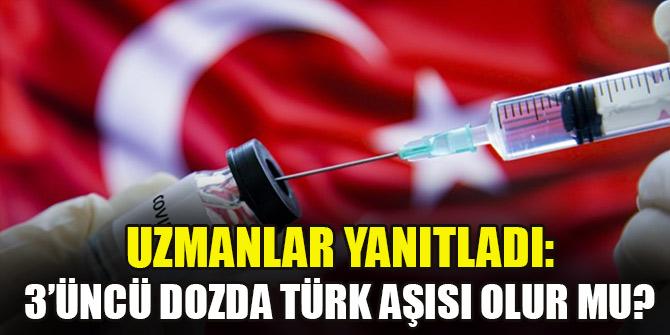 Uzmanlar yanıtladı: 3. dozda Türk aşısı olur mu?